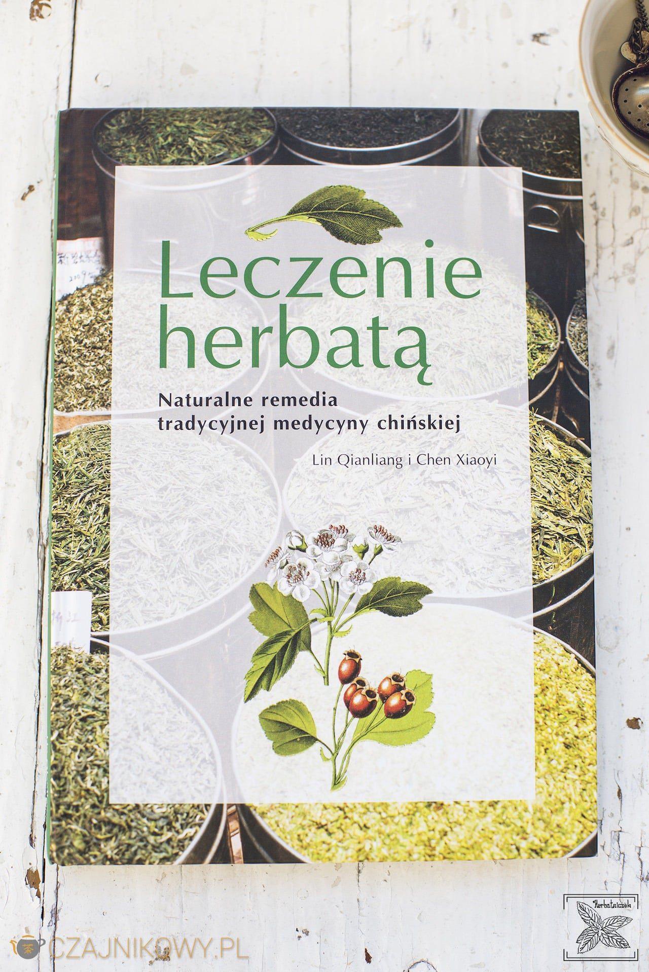 Leczenie herbatą. Naturalne remedia tradycyjnej medycyny chińskiej. Recenzja książki