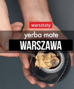 Warsztaty yerba mate herbaty 15 grudnia 2018 (Warszawa)