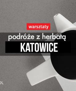 Podróże z herbatą 4 kwietnia 2019, 18:00 (Katowice)