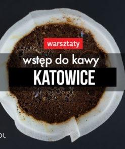Wstęp do kawy 21 marca 2019, 18:00 (Katowice)