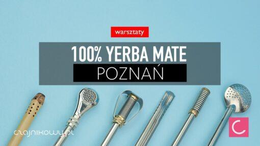 100% yerba mate 7 września 2019, 12:30 (Poznań)