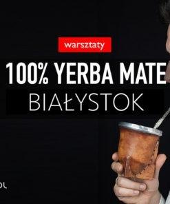 100% yerba mate 25 października 2019, 19:00 (Białystok)