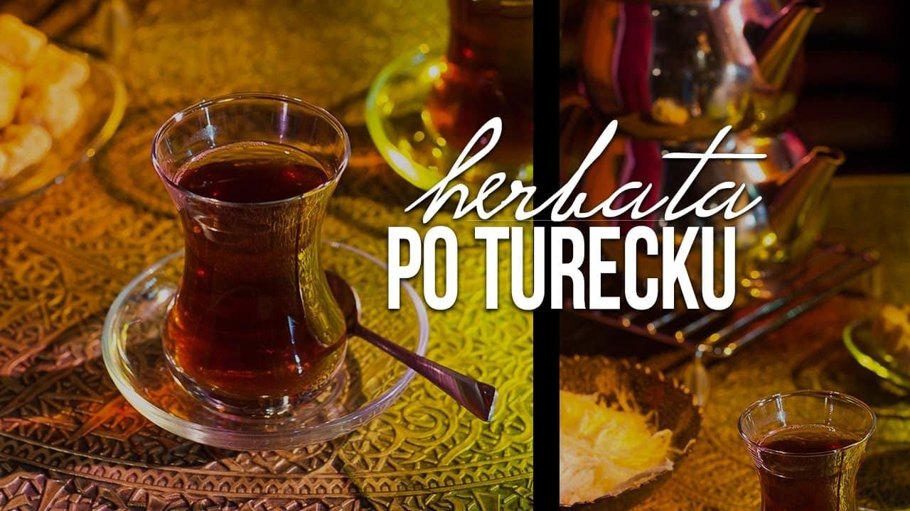 Herbata w Turcji. Turecka herbata